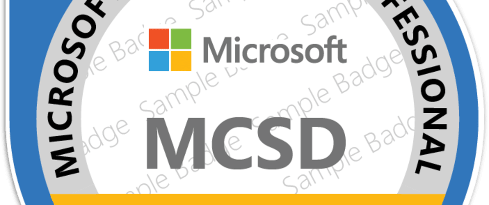 Cover image for MCSD Certification - Would You Take It?
