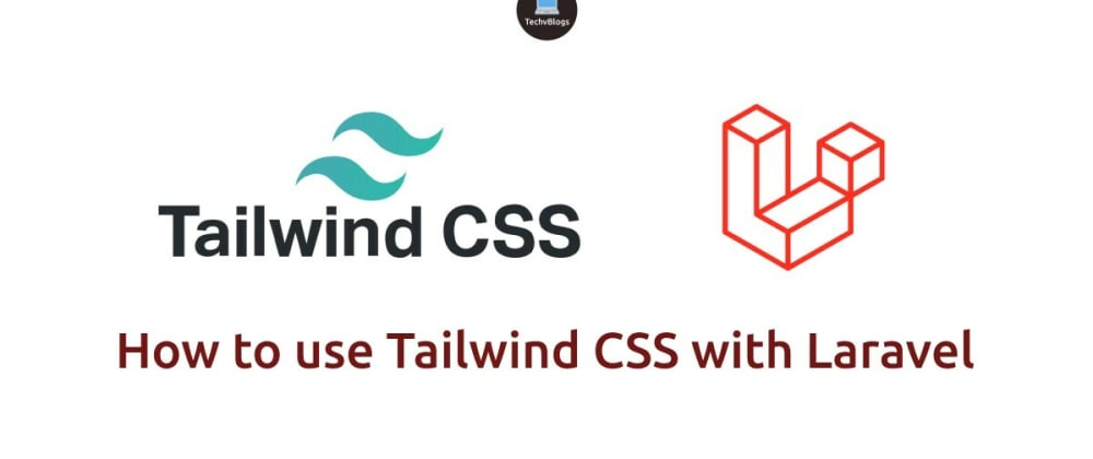 Cover image for How to use Tailwind CSS with Laravel