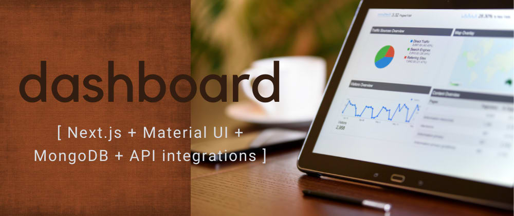 Cover Image for Next.js, Material UI, MongoDB Personal Dashboard