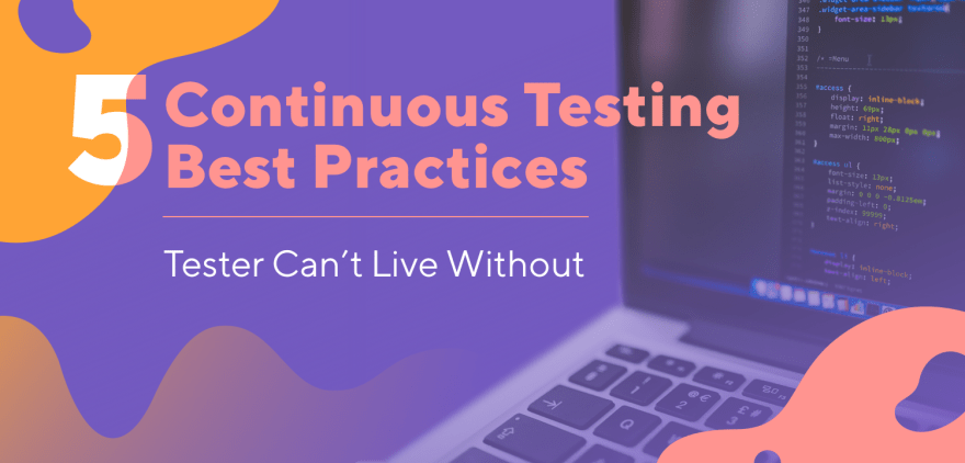 5 best practices to implement continuous testing