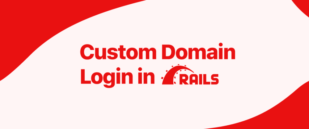 Cover image for Custom Domain Login in Ruby on Rails