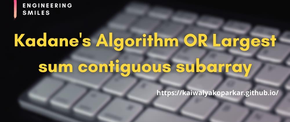 Cover image for 🔥Kadane's Algorithm OR Largest sum contiguous subarray🔥