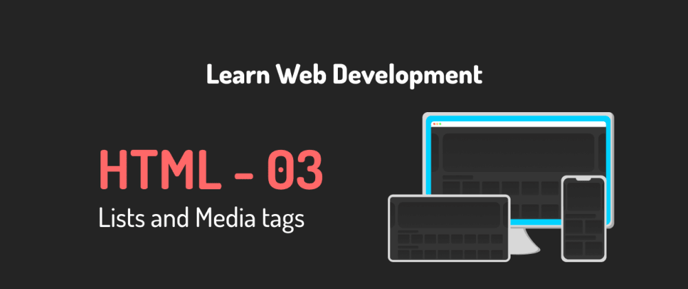 Cover image for Learn web development 03 - HTML List tags and Img tag, Html video tag