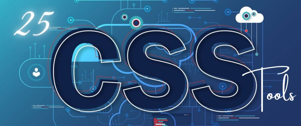 Cover image for 25 CSS generator tool for developer . MUST Check