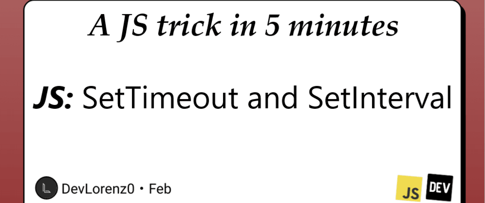 Cover image for Asynchronous JS: Finally discover how to use SetTimeout and SetInterval