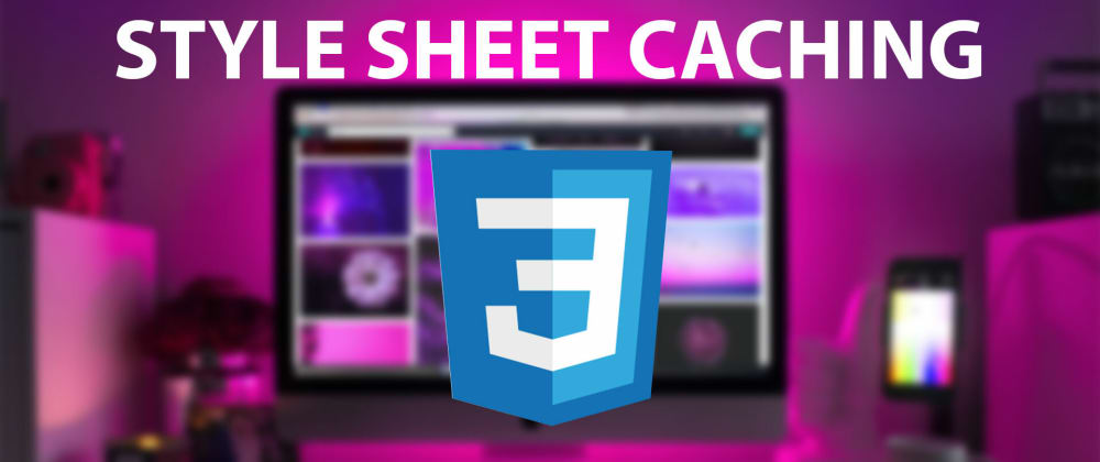 Cover image for 3 ways to prevent browser stylesheet caching