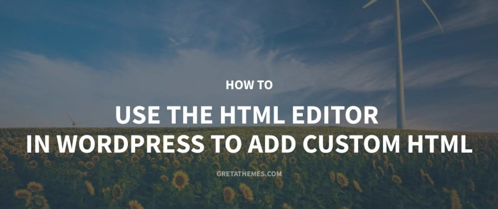 Cover image for How to Use the HTML Editor in WordPress to Add Custom HTML