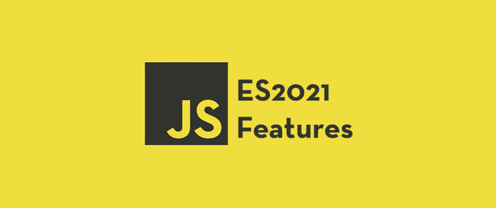 Cover image for Upcoming Interesting JavaScript ES2021 (ES12) Features to Look for