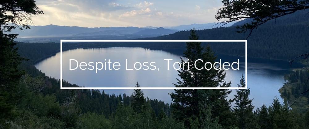 Cover image for Despite Loss, Tori Coded
