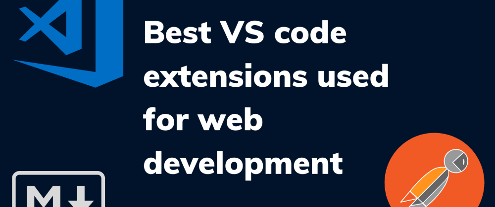Cover image for Best VS code extensions used for web development