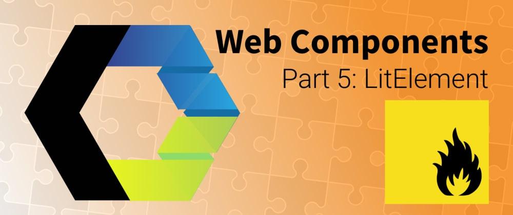 Cover image for Let's Build Web Components! Part 5: LitElement