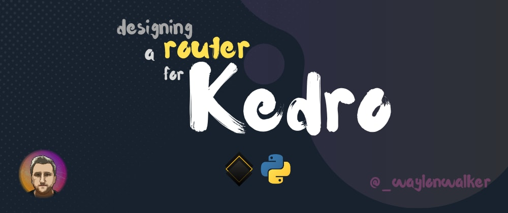 "Cover image for Designing a ""Router"" for kedro"