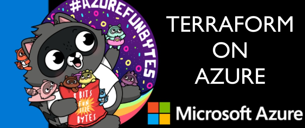 Cover image for AzureFunBytes New Episode Reminder -1/14/2021 2 PM EST - Terraform and @Azure with @zdeptawa