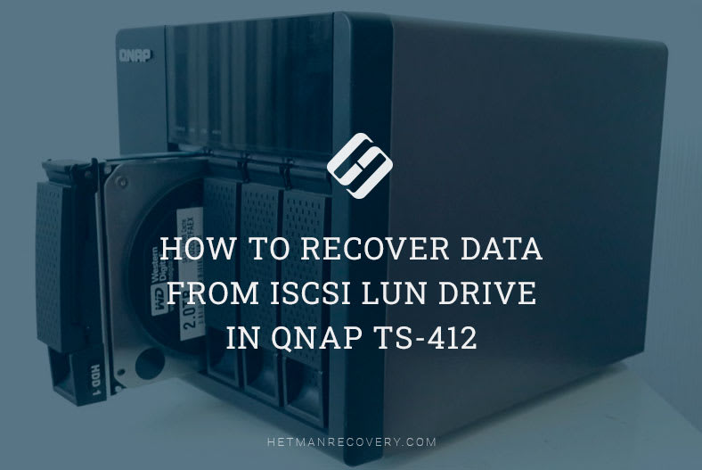 How to Recover Data from iSCSI LUN Drive in QNAP TS-412