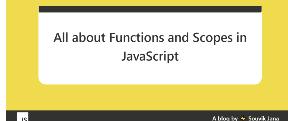 Cover image for All about Functions and Scopes in JavaScript