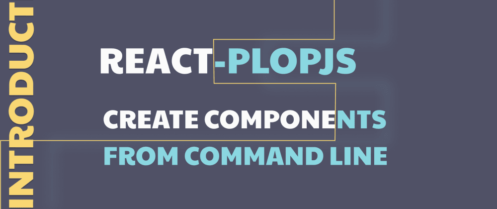 Cover image for Introducing React-plopjs