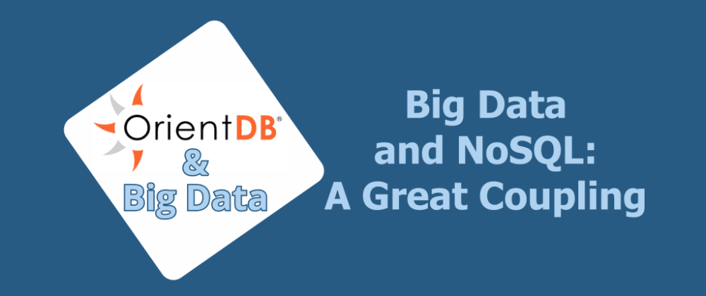 Big Data and NoSQL: A Great Coupling