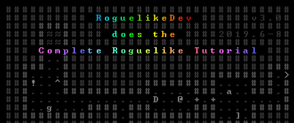 Cover image for Roguelikedev Does The Complete Roguelike Tutorial 2019