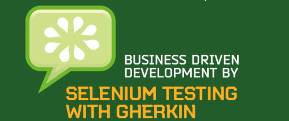 Cover image for Business Driven Development By Selenium Testing With Gherkin