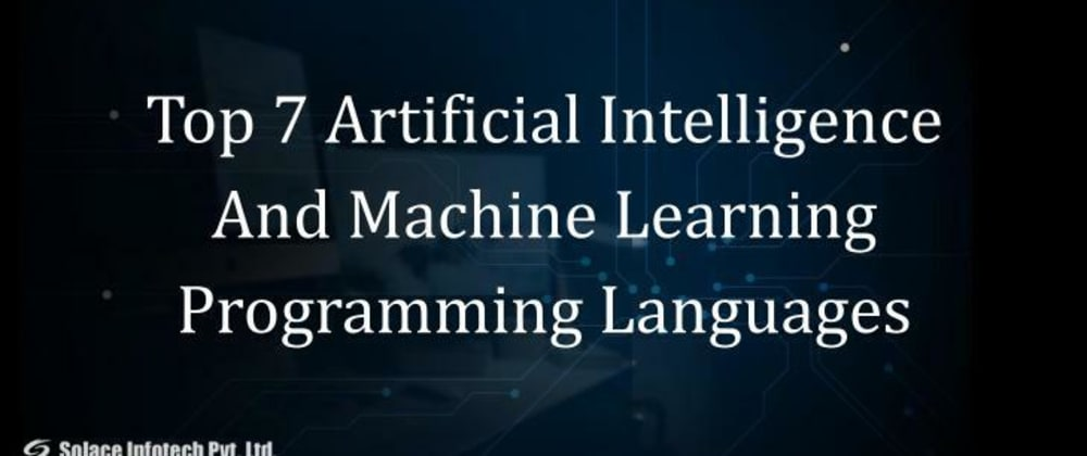 Cover image for Top 7 Artificial Intelligence And Machine Learning Programming Languages