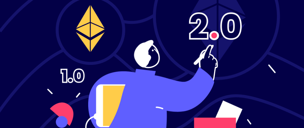 Cover image for How Will Ethereum 2.0 Differ from Ethereum 1.0?