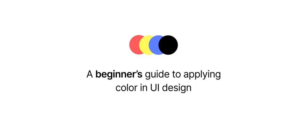 Cover Image for A beginner's guide to applying color in UI design
