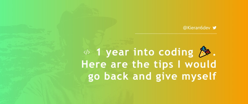 Cover image for 1 year into coding 🎉. Here are the tips I would go back and give myself