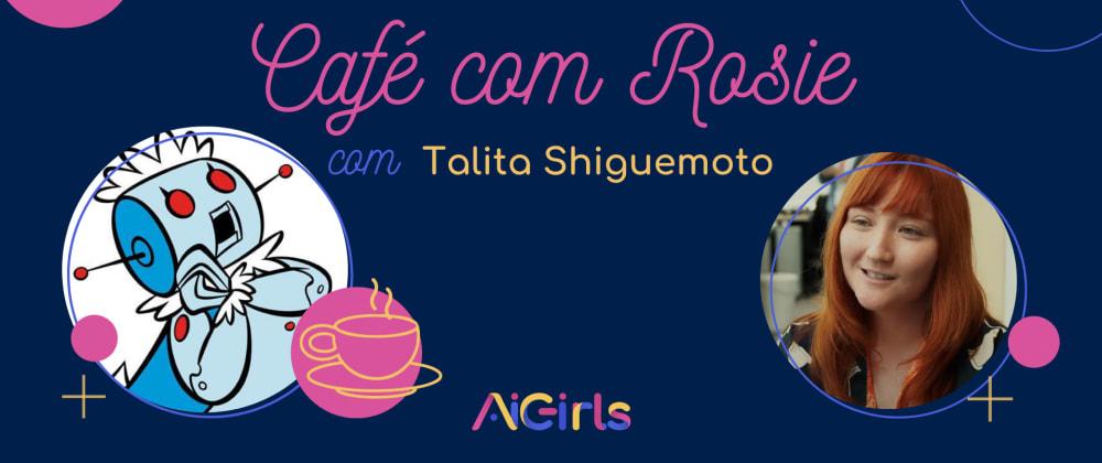 Cover image for Café com Rosie - Talita Shiguemoto
