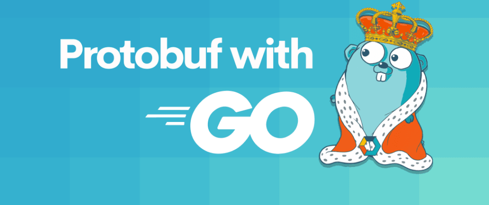Cover image for Protobuf with GO