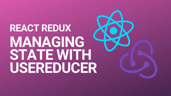 Blog header for the article on replacing Redux libraries with the useReducer Hook