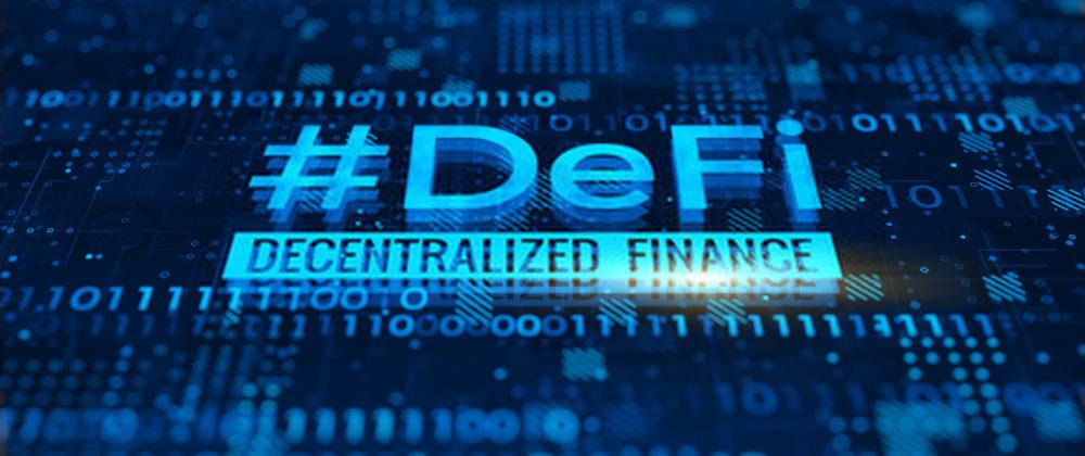 Decentralized Finance Development: A Brief Guide - DEV Community