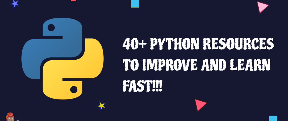 Cover image for 40+ Python resources you should have