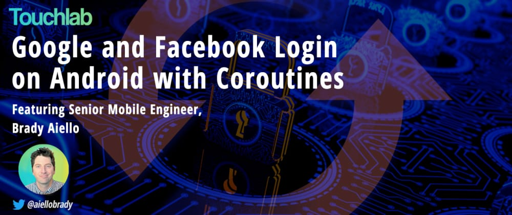 Cover image for Google and Facebook Login on Android with Coroutines