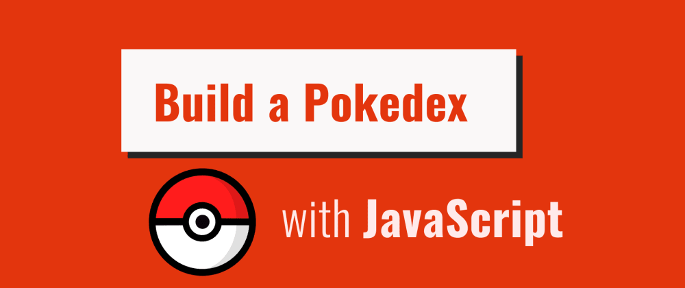 Cover image for Build a Pokedex with Vanilla JavaScript