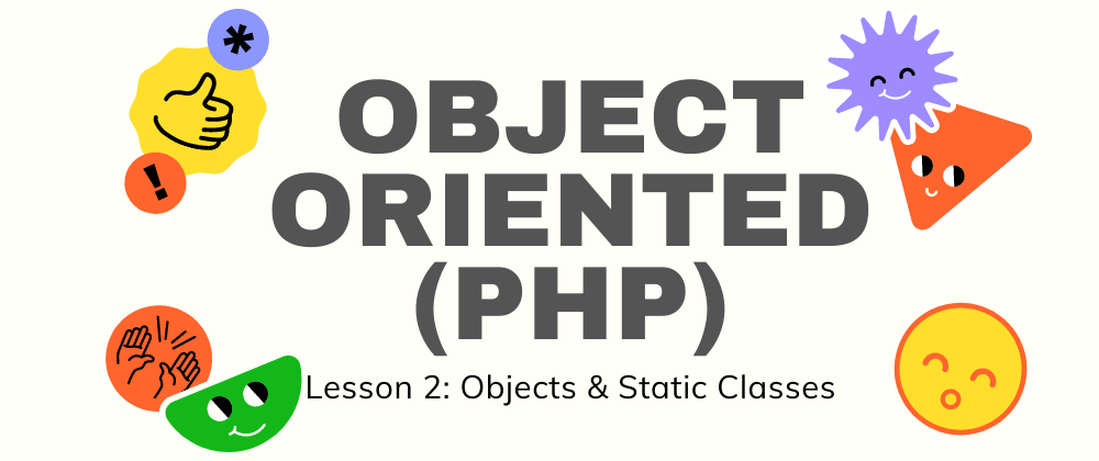 Cover image for Object Oriented PHP (Lesson 2: Objects & Static Methods)
