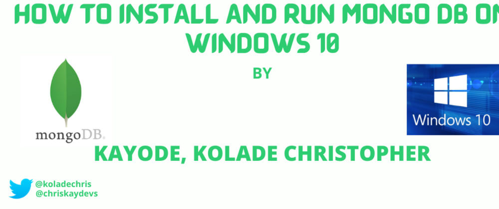 Cover image for HOW TO INSTALL AND RUN MONGO DB ON WINDOWS 10