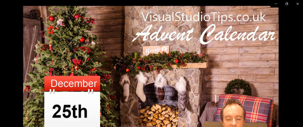 Cover image for Day 25 of the Visual Studio Tips Advent Calendar is now live