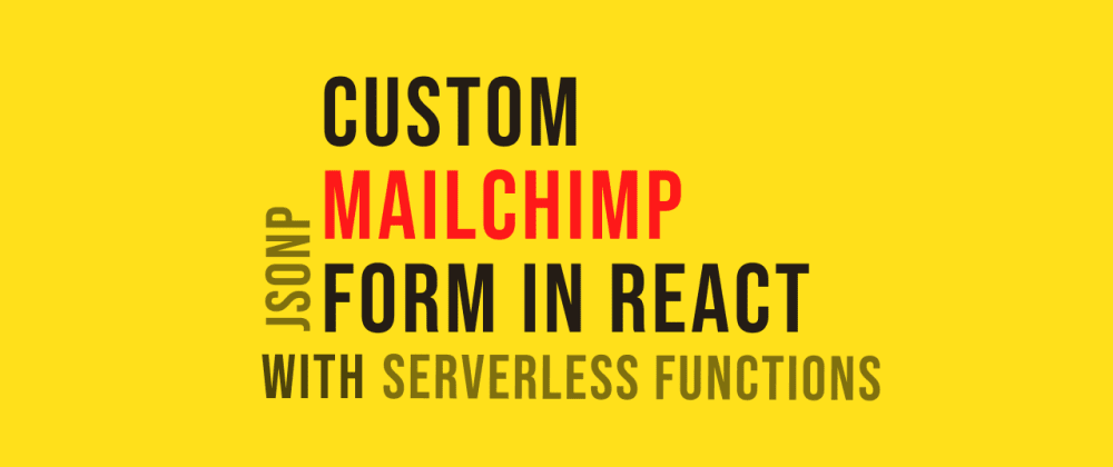 Cover image for Kick-Start Your Newsletter: Mailchimp React Form