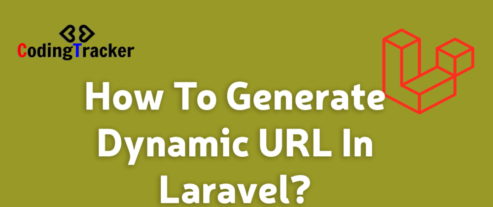 Cover image for How To Generate Dynamic URL In Laravel?