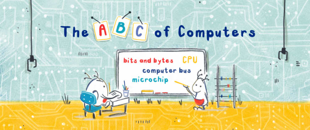 Cover image for The ABC of Computers: How Parents Can Support Schools in Computing Education