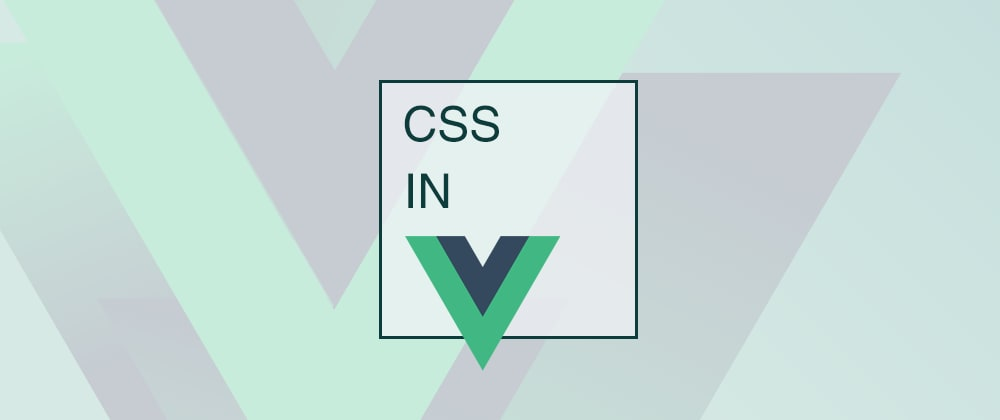Cover image for Adding CSS to a Vue.js Project