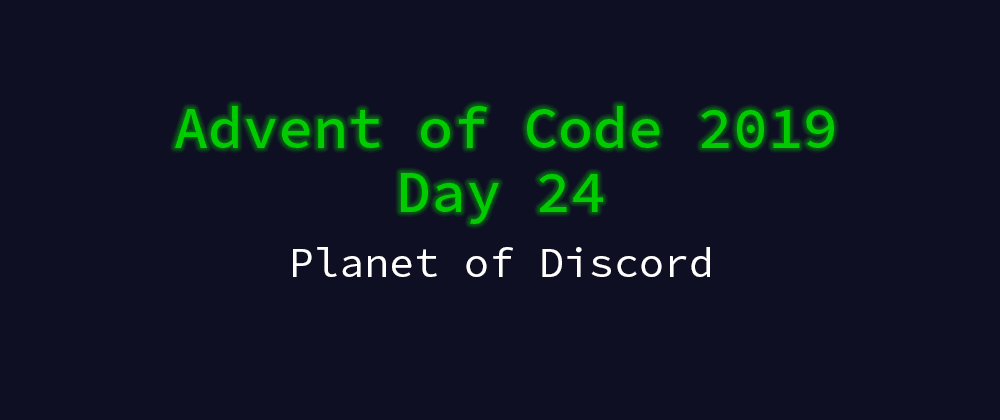 Cover image for Advent of Code 2019 Solution Megathread - Day 24: Planet of Discord