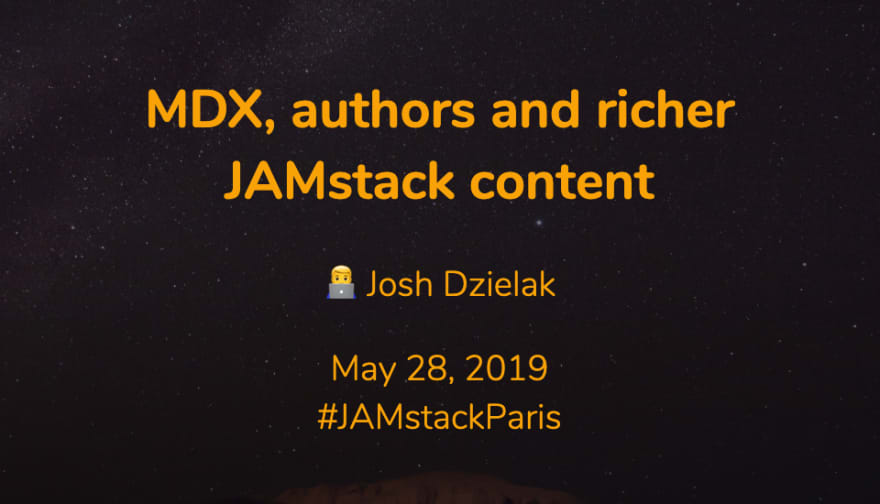 MDX, authors and richer JAMstack content by Josh Dzielak