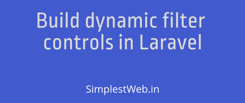 Cover image for Build dynamic filter controls in Laravel