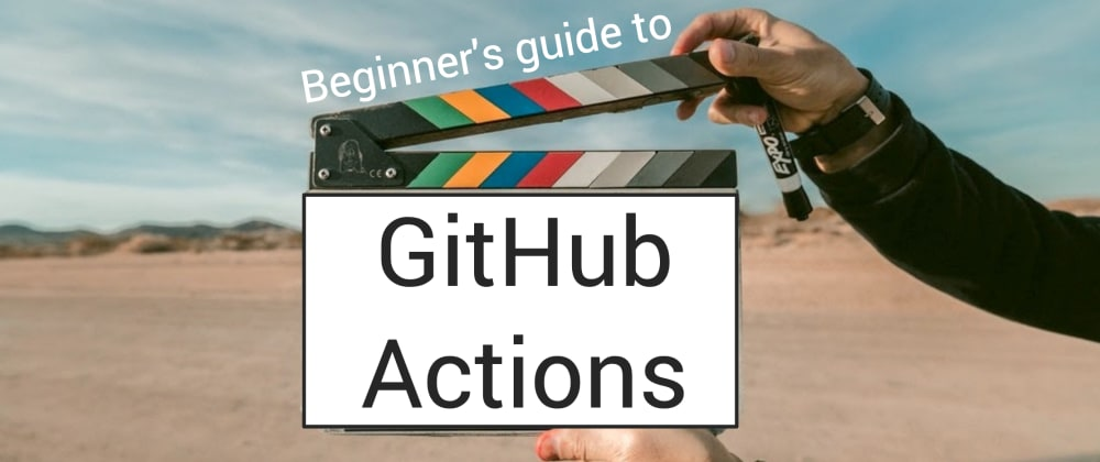 Cover image for Beginner's guide to GitHub Actions