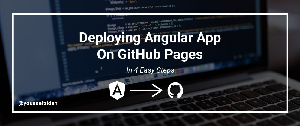 Cover image for Deploying Angular App On GitHub Pages In 4 Steps.