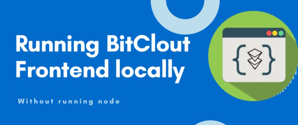 Cover image for Run Frontend of BitClout without running node