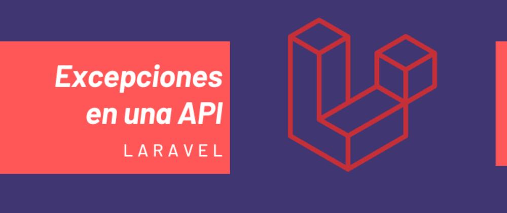 Cover image for Mostrar excepciones de una API en Laravel.