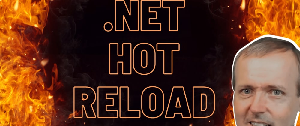 Cover image for .NET Hot Reload First Look