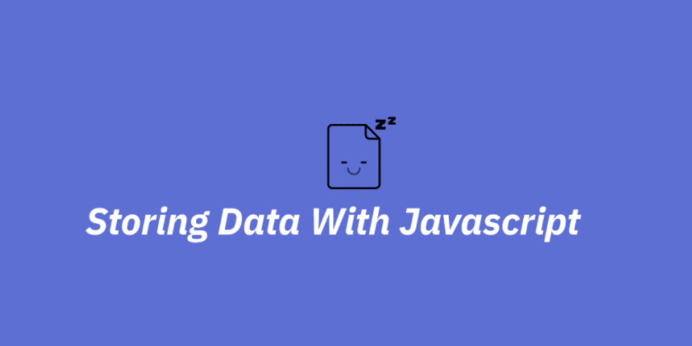 Saving Data in JavaScript Without a Database